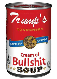 Trump Cream of Bullsh*t Soup